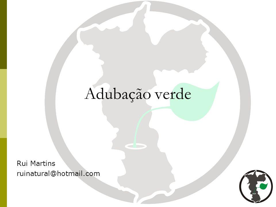 Adubação verde Rui Martins ruinatural@hotmail.com