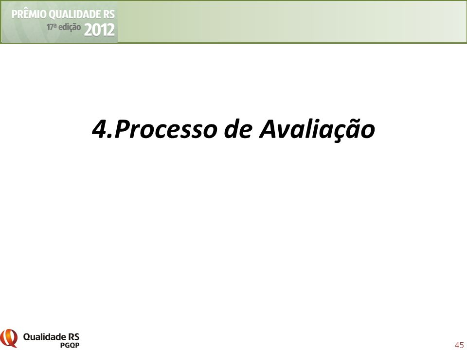 45 4.Processo de Avaliação