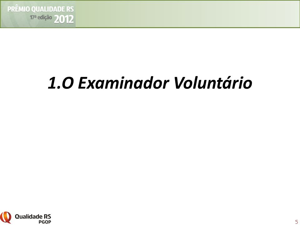 5 1.O Examinador Voluntário