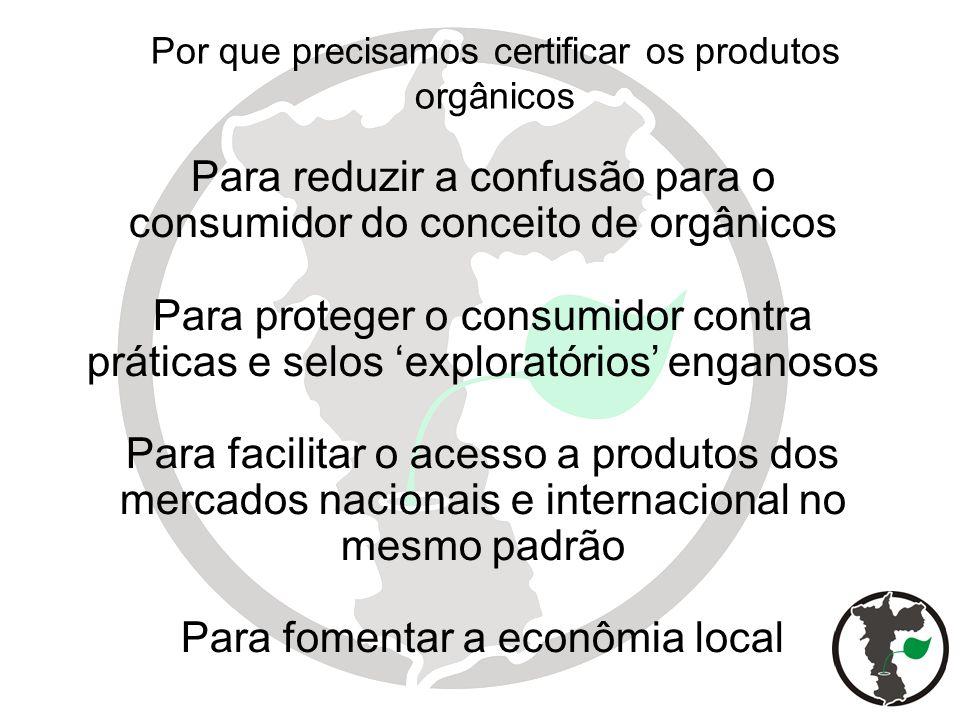 Para reduzir a confusão para o consumidor do conceito de orgânicos Para proteger o consumidor contra práticas e selos exploratórios enganosos Para fac