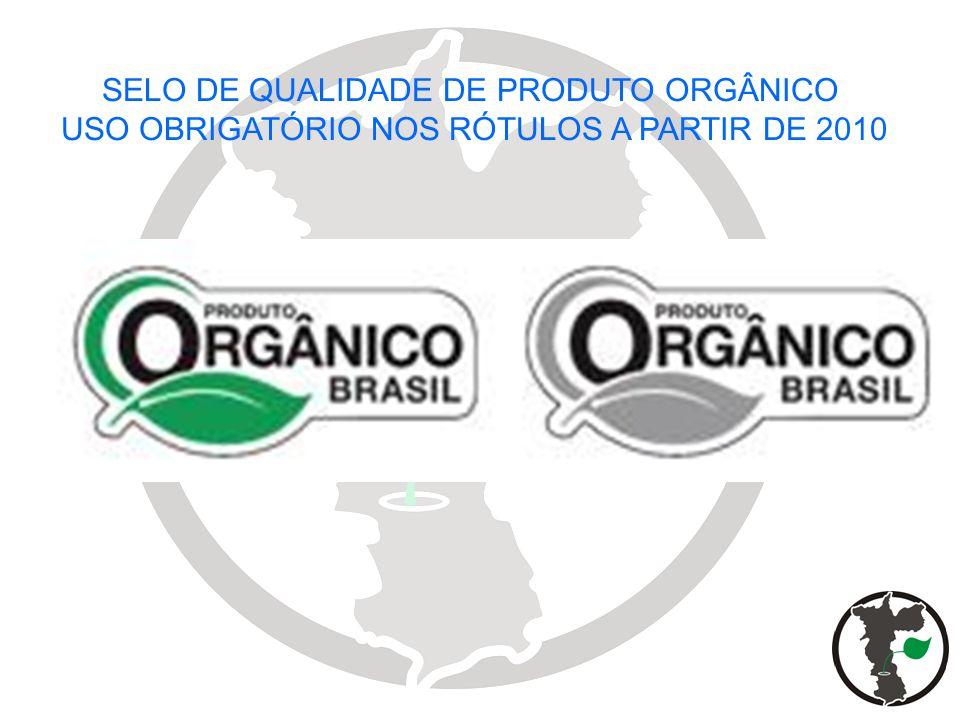 SELO DE QUALIDADE DE PRODUTO ORGÂNICO USO OBRIGATÓRIO NOS RÓTULOS A PARTIR DE 2010