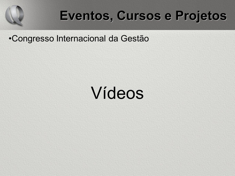 Eventos, Cursos e Projetos Congresso Internacional da Gestão Vídeos