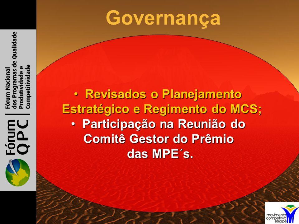 Revisados o PlanejamentoRevisados o Planejamento Estratégico e Regimento do MCS; Estratégico e Regimento do MCS; Participação na Reunião doParticipação na Reunião do Comitê Gestor do Prêmio das MPE´s.