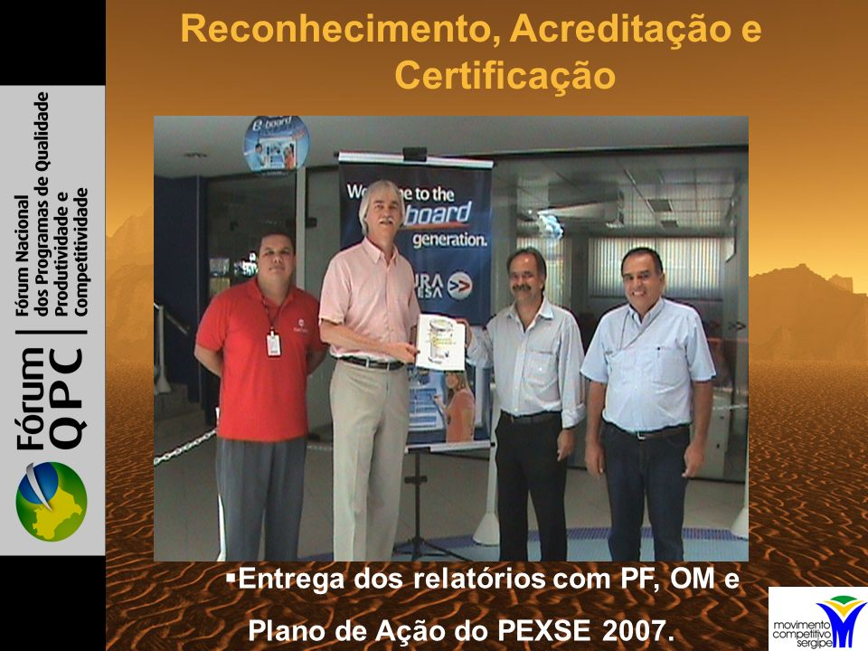 Reconhecimento, Acreditação e Certificação Participação no Programa de Certificação de Hotéis pela NBR-15401; MCS recebeu certificado de parceiro do Projeto de Inserção Competitiva das Empresas de Sergipe na Cadeia Produtiva do Petróleo, Gás e Energia/Projeto do Prominp Cerimônia de lançamento do Programa de Incentivo a Certificação e Acreditação – PROINC; Juizes do Prêmio Sebrae Mulher de Negócios.