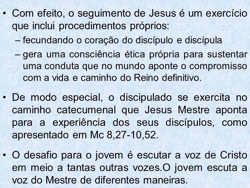 Com efeito, o seguimento de Jesus é um exercício que inclui procedimentos próprios: –fecundando o coração do discípulo e discípula –gera uma consciênc