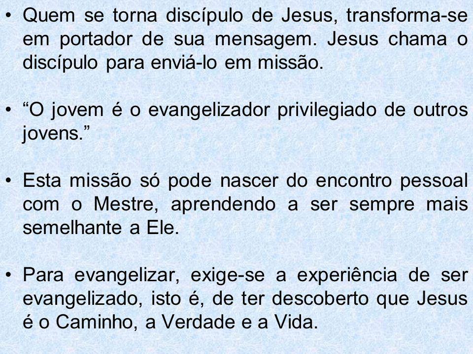 Quem se torna discípulo de Jesus, transforma-se em portador de sua mensagem. Jesus chama o discípulo para enviá-lo em missão. O jovem é o evangelizado