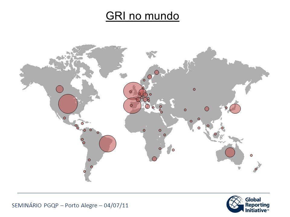 SEMINÁRIO PGQP – Porto Alegre – 04/07/11 GRI no mundo