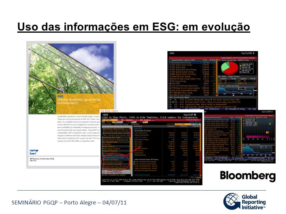 SEMINÁRIO PGQP – Porto Alegre – 04/07/11 Uso das informações em ESG: em evolução