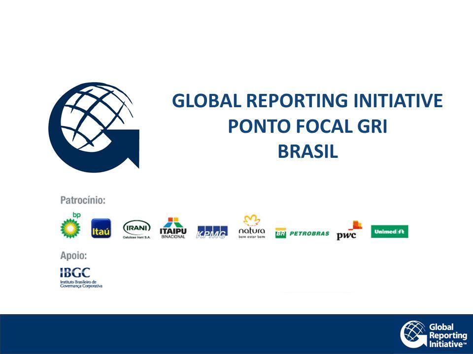 GLOBAL REPORTING INITIATIVE PONTO FOCAL GRI BRASIL