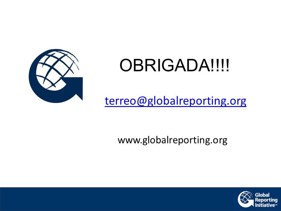 OBRIGADA!!!! www.globalreporting.org terreo@globalreporting.org