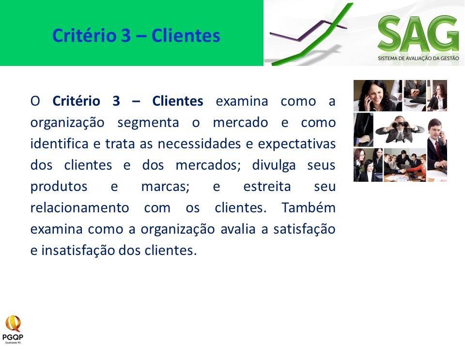 O Critério 3 – Clientes examina como a organização segmenta o mercado e como identifica e trata as necessidades e expectativas dos clientes e dos merc