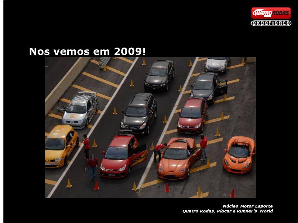 Nos vemos em 2009! Núcleo Motor Esporte Quatro Rodas, Placar e Runners World