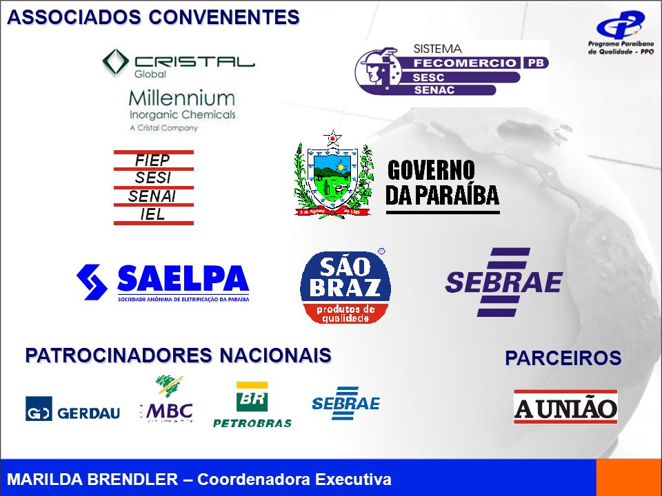 MARILDA BRENDLER – Coordenadora Executiva ASSOCIADOS CONVENENTES PATROCINADORES NACIONAIS PARCEIROS