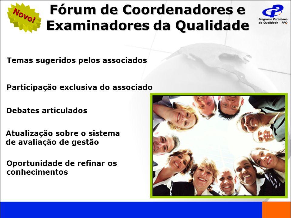 Temas sugeridos pelos associados Participação exclusiva do associado Debates articulados Atualização sobre o sistema de avaliação de gestão Oportunida