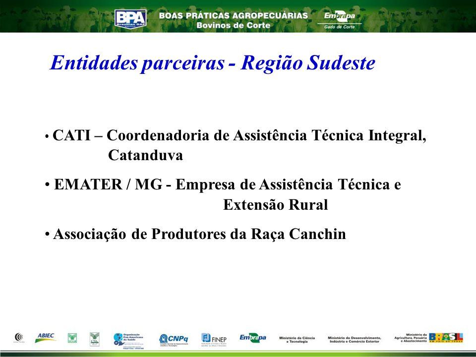 Entidades parceiras - Região Sudeste CATI – Coordenadoria de Assistência Técnica Integral, Catanduva EMATER / MG - Empresa de Assistência Técnica e Ex