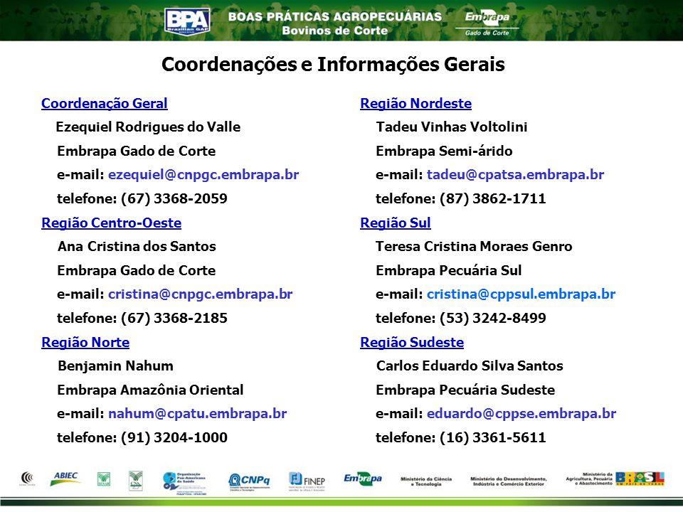 Coordenações e Informações Gerais Coordenação Geral Ezequiel Rodrigues do Valle Embrapa Gado de Corte e-mail: ezequiel@cnpgc.embrapa.br telefone: (67)