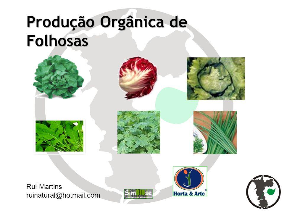 Produção Orgânica de Folhosas Rui Martins ruinatural@hotmail.com