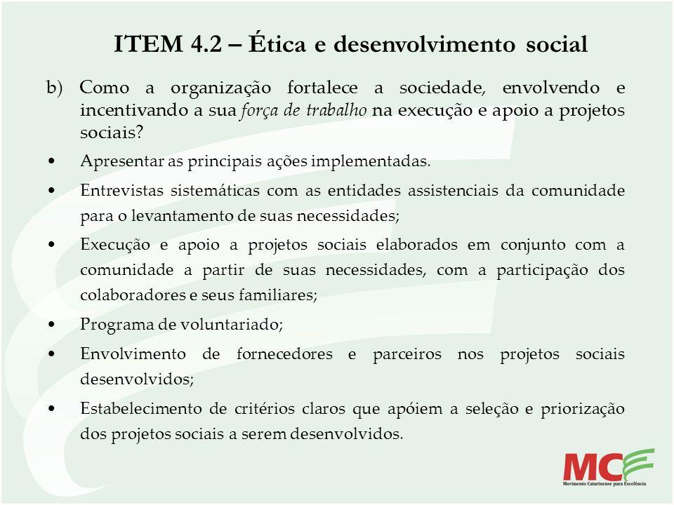b) Como a organização fortalece a sociedade, envolvendo e incentivando a sua força de trabalho na execução e apoio a projetos sociais? Apresentar as p