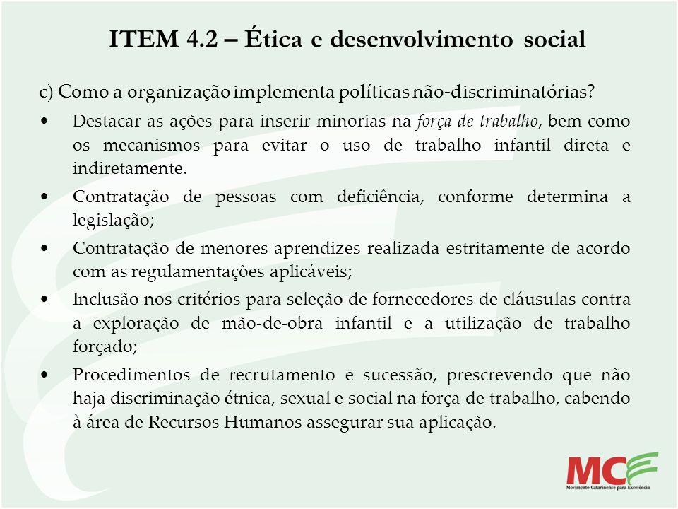 c) Como a organização implementa políticas não-discriminatórias? Destacar as ações para inserir minorias na força de trabalho, bem como os mecanismos