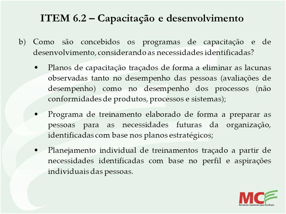 b)Como são concebidos os programas de capacitação e de desenvolvimento, considerando as necessidades identificadas? Planos de capacitação traçados de