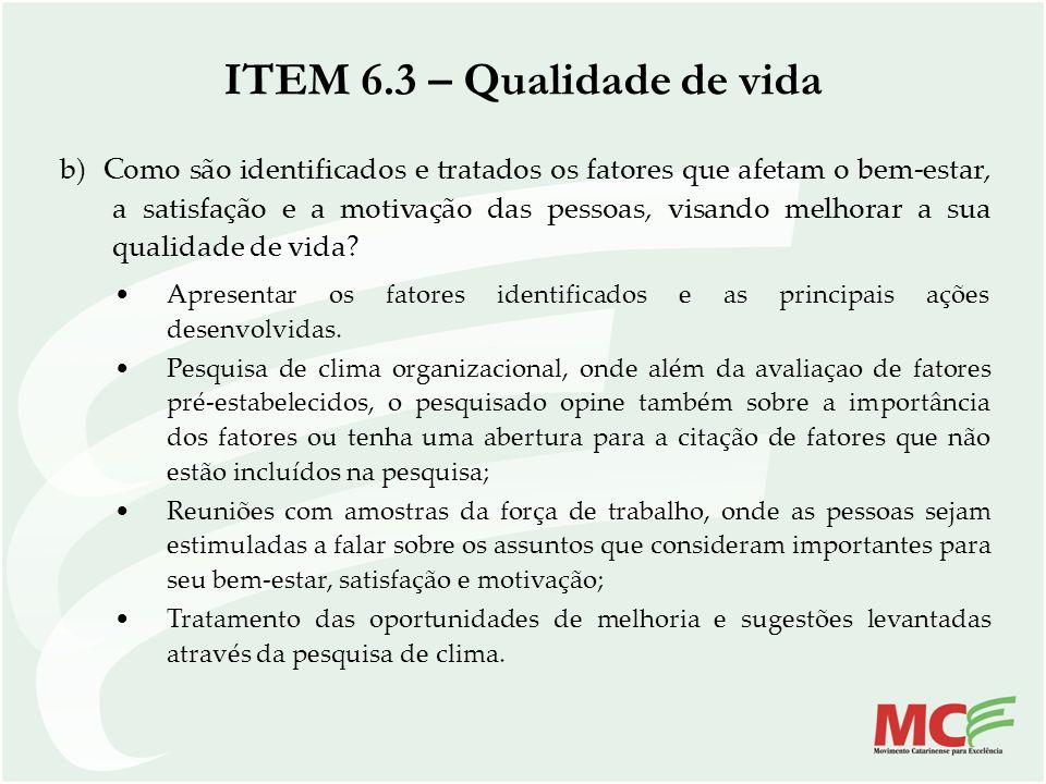 b) Como são identificados e tratados os fatores que afetam o bem-estar, a satisfação e a motivação das pessoas, visando melhorar a sua qualidade de vi