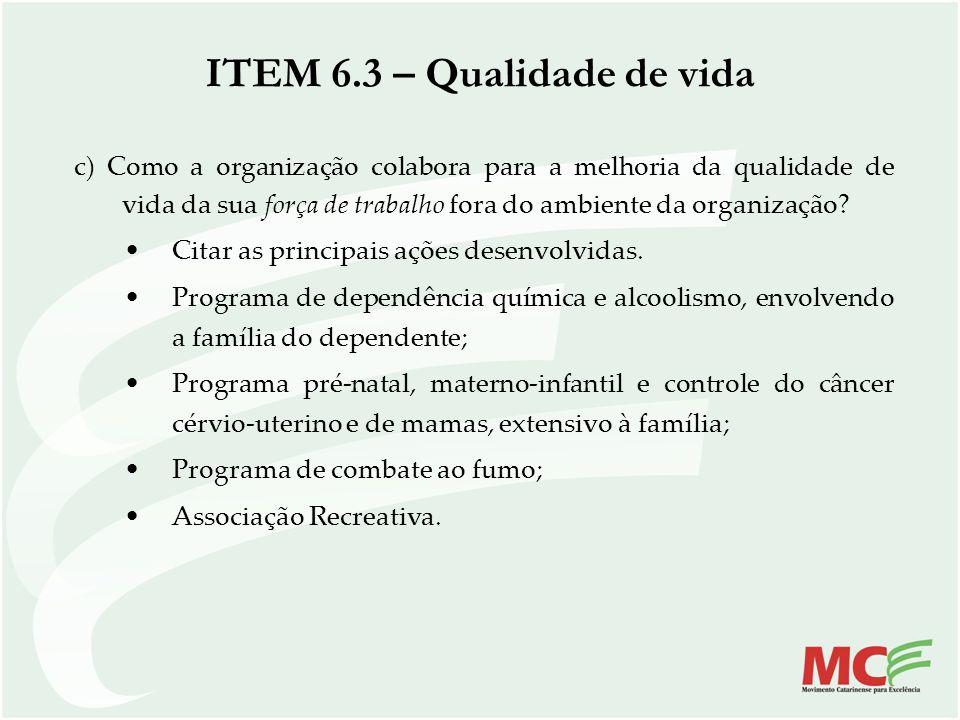c) Como a organização colabora para a melhoria da qualidade de vida da sua força de trabalho fora do ambiente da organização? Citar as principais açõe