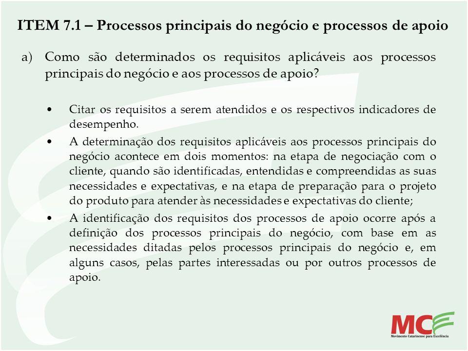 ITEM 7.1 – Processos principais do negócio e processos de apoio a)Como são determinados os requisitos aplicáveis aos processos principais do negócio e
