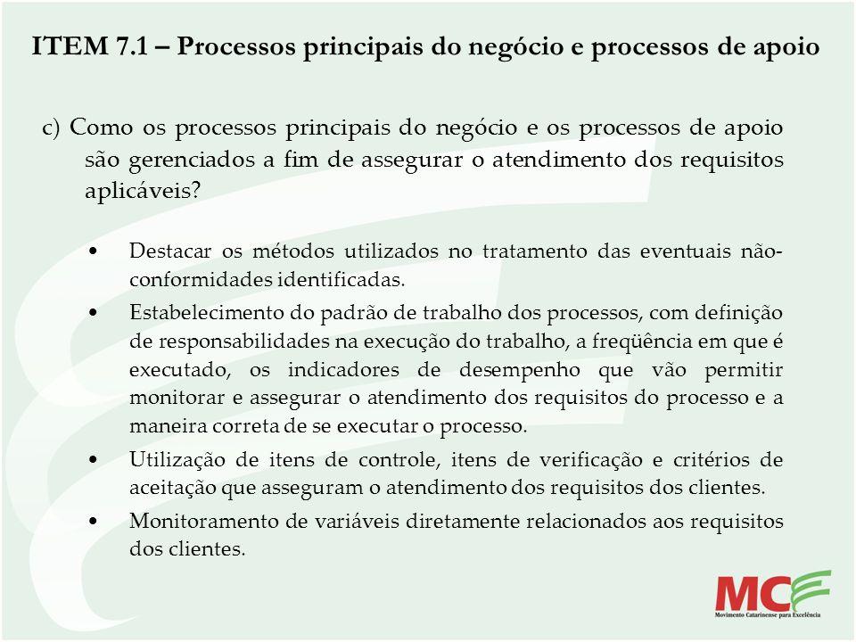 c) Como os processos principais do negócio e os processos de apoio são gerenciados a fim de assegurar o atendimento dos requisitos aplicáveis? Destaca