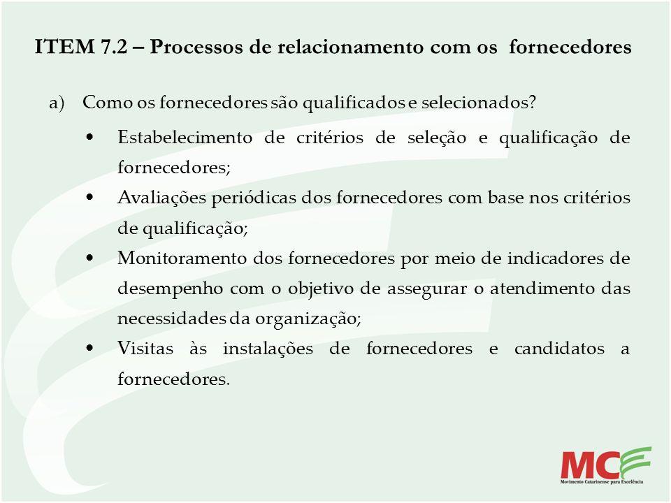 ITEM 7.2 – Processos de relacionamento com os fornecedores a)Como os fornecedores são qualificados e selecionados? Estabelecimento de critérios de sel
