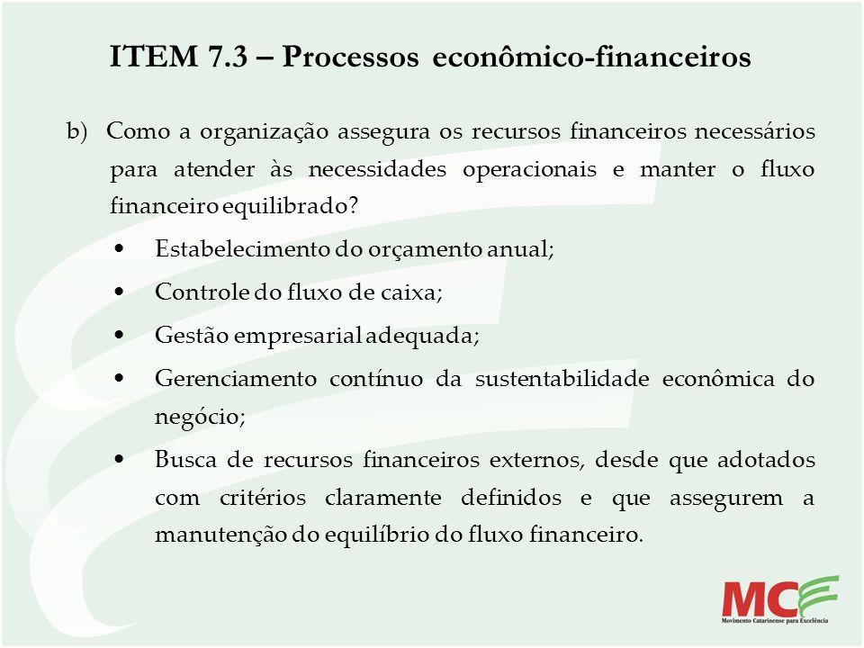 b) Como a organização assegura os recursos financeiros necessários para atender às necessidades operacionais e manter o fluxo financeiro equilibrado?