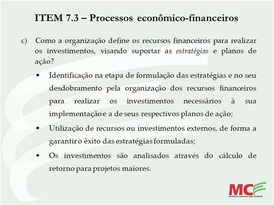 c) Como a organização define os recursos financeiros para realizar os investimentos, visando suportar as estratégias e planos de ação? Identificação n
