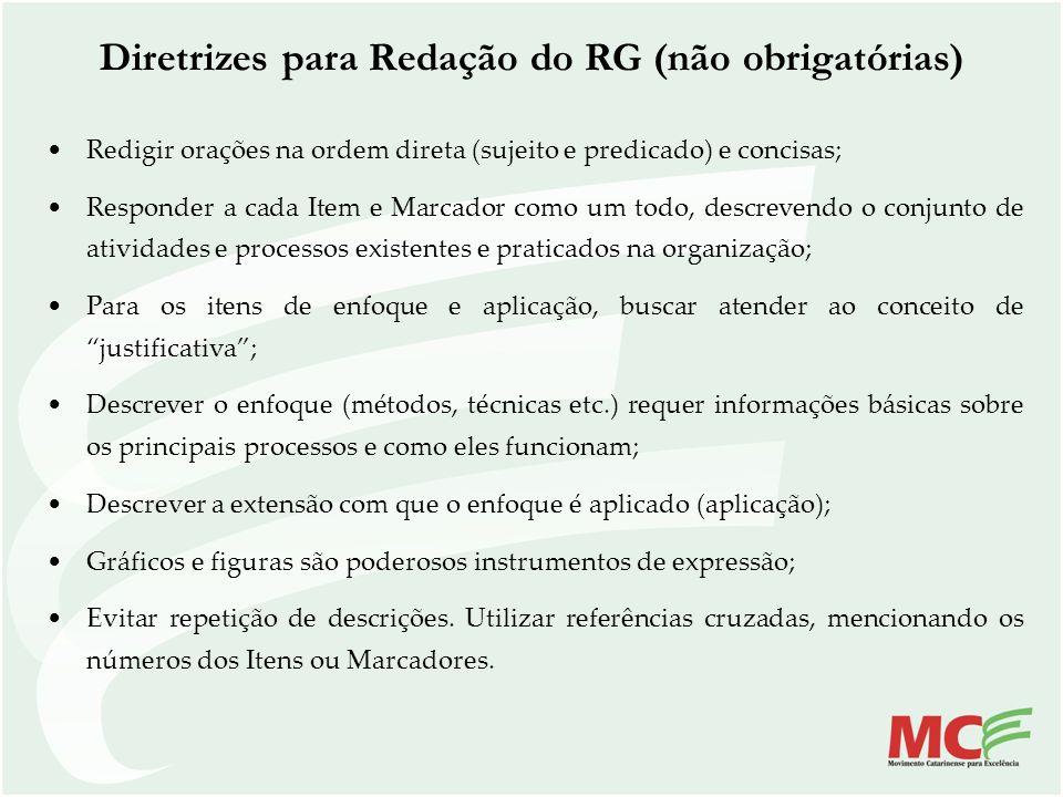 Diretrizes para Redação do RG (não obrigatórias) Redigir orações na ordem direta (sujeito e predicado) e concisas; Responder a cada Item e Marcador co