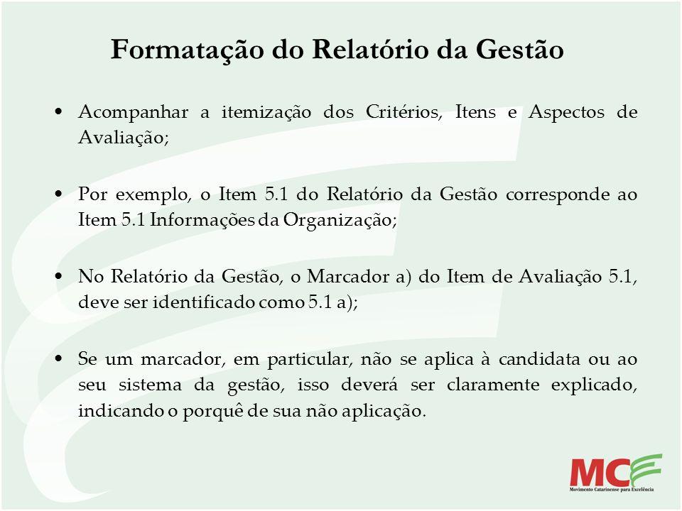 Formatação do Relatório da Gestão Acompanhar a itemização dos Critérios, Itens e Aspectos de Avaliação; Por exemplo, o Item 5.1 do Relatório da Gestão