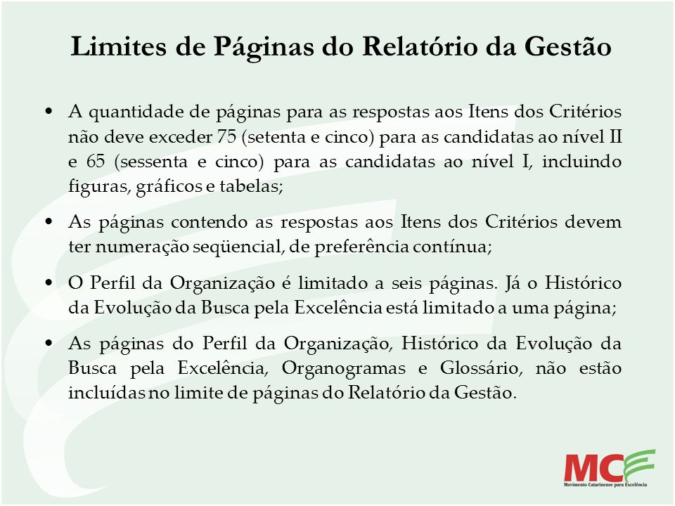 Limites de Páginas do Relatório da Gestão A quantidade de páginas para as respostas aos Itens dos Critérios não deve exceder 75 (setenta e cinco) para