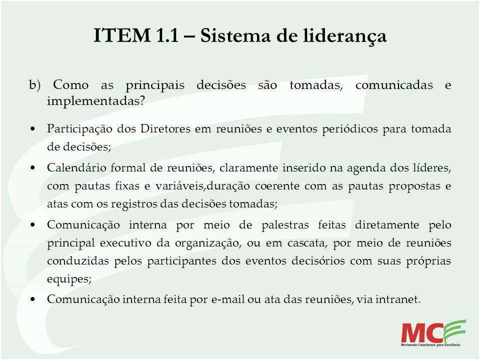 b) Como as principais decisões são tomadas, comunicadas e implementadas? Participação dos Diretores em reuniões e eventos periódicos para tomada de de