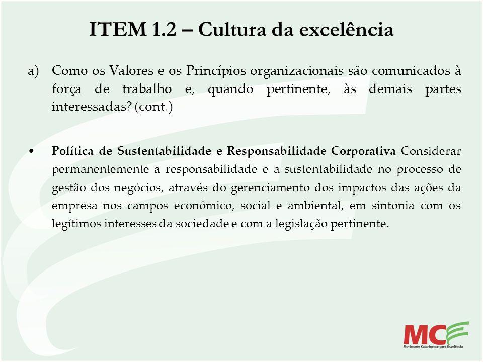 a)Como os Valores e os Princípios organizacionais são comunicados à força de trabalho e, quando pertinente, às demais partes interessadas? (cont.) Pol