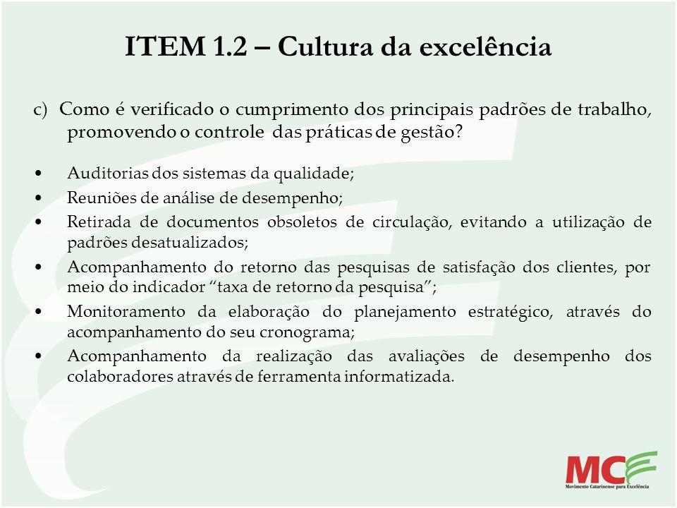 ITEM 1.2 – Cultura da excelência c) Como é verificado o cumprimento dos principais padrões de trabalho, promovendo o controle das práticas de gestão?