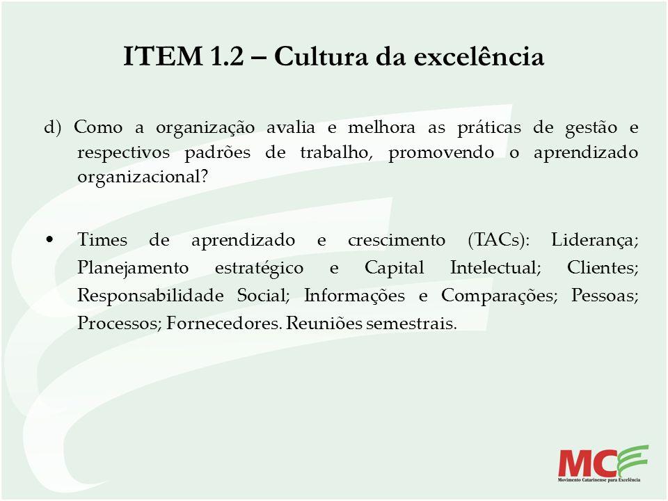 ITEM 1.2 – Cultura da excelência d) Como a organização avalia e melhora as práticas de gestão e respectivos padrões de trabalho, promovendo o aprendiz