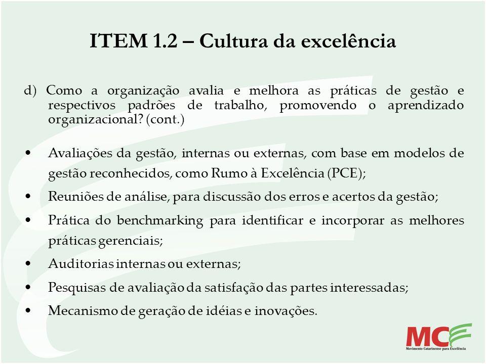 d) Como a organização avalia e melhora as práticas de gestão e respectivos padrões de trabalho, promovendo o aprendizado organizacional? (cont.) Avali