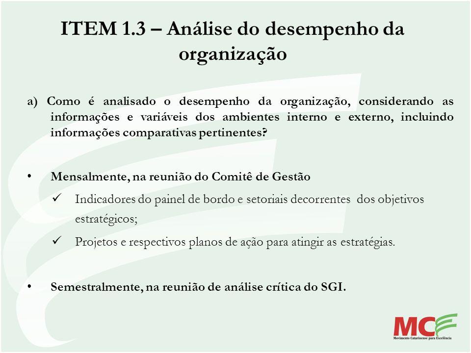 ITEM 1.3 – Análise do desempenho da organização a) Como é analisado o desempenho da organização, considerando as informações e variáveis dos ambientes