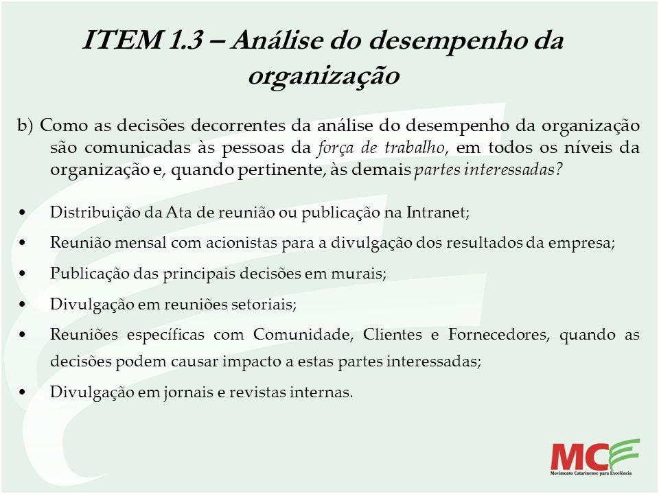 b) Como as decisões decorrentes da análise do desempenho da organização são comunicadas às pessoas da força de trabalho, em todos os níveis da organiz