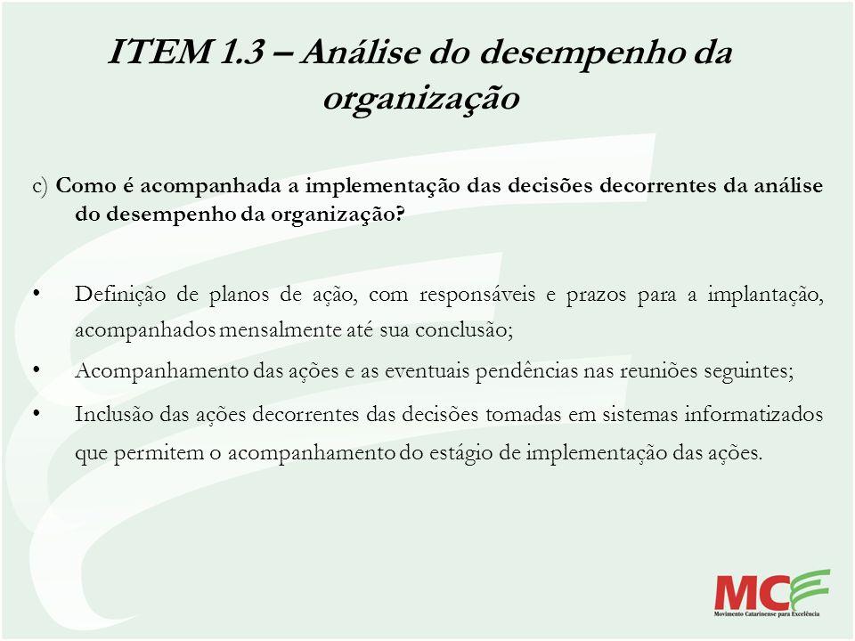 c) Como é acompanhada a implementação das decisões decorrentes da análise do desempenho da organização? Definição de planos de ação, com responsáveis