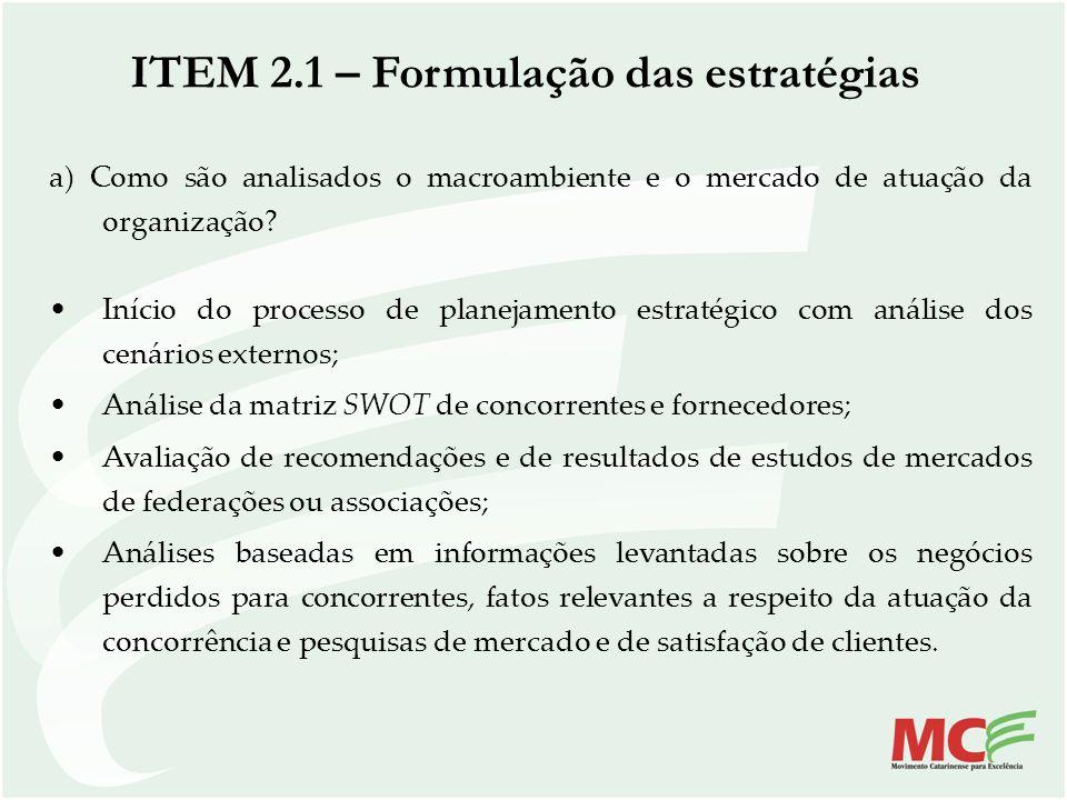 ITEM 2.1 – Formulação das estratégias a) Como são analisados o macroambiente e o mercado de atuação da organização? Início do processo de planejamento