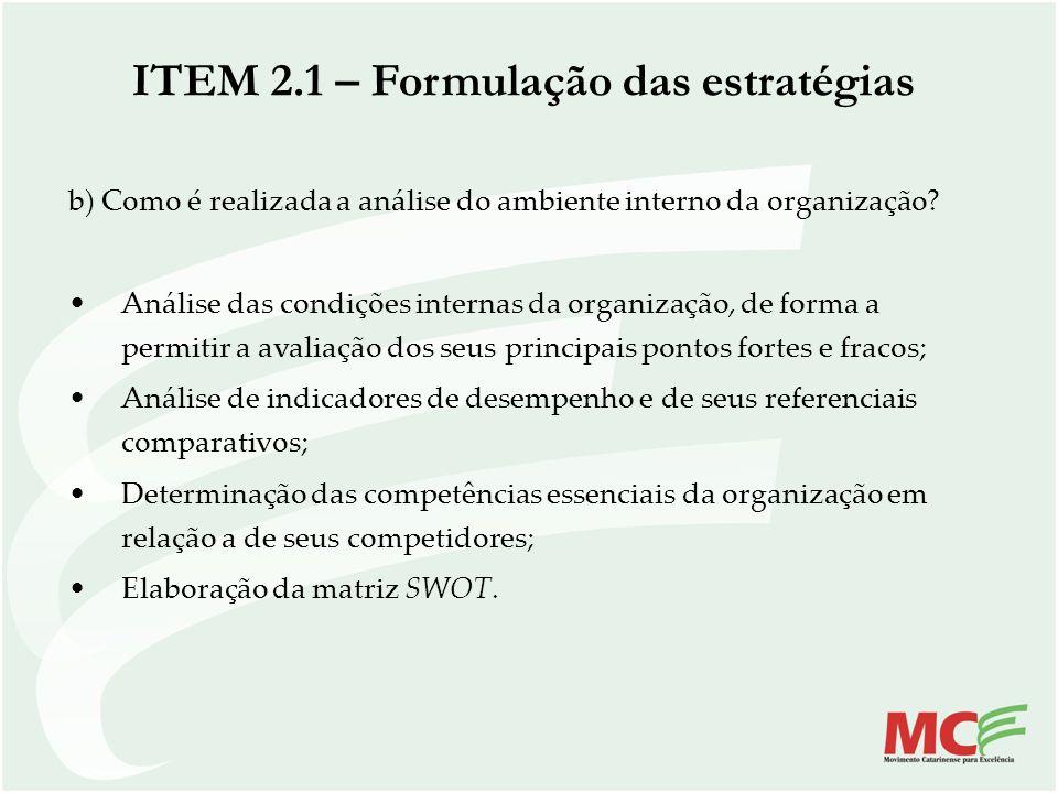 b) Como é realizada a análise do ambiente interno da organização? Análise das condições internas da organização, de forma a permitir a avaliação dos s