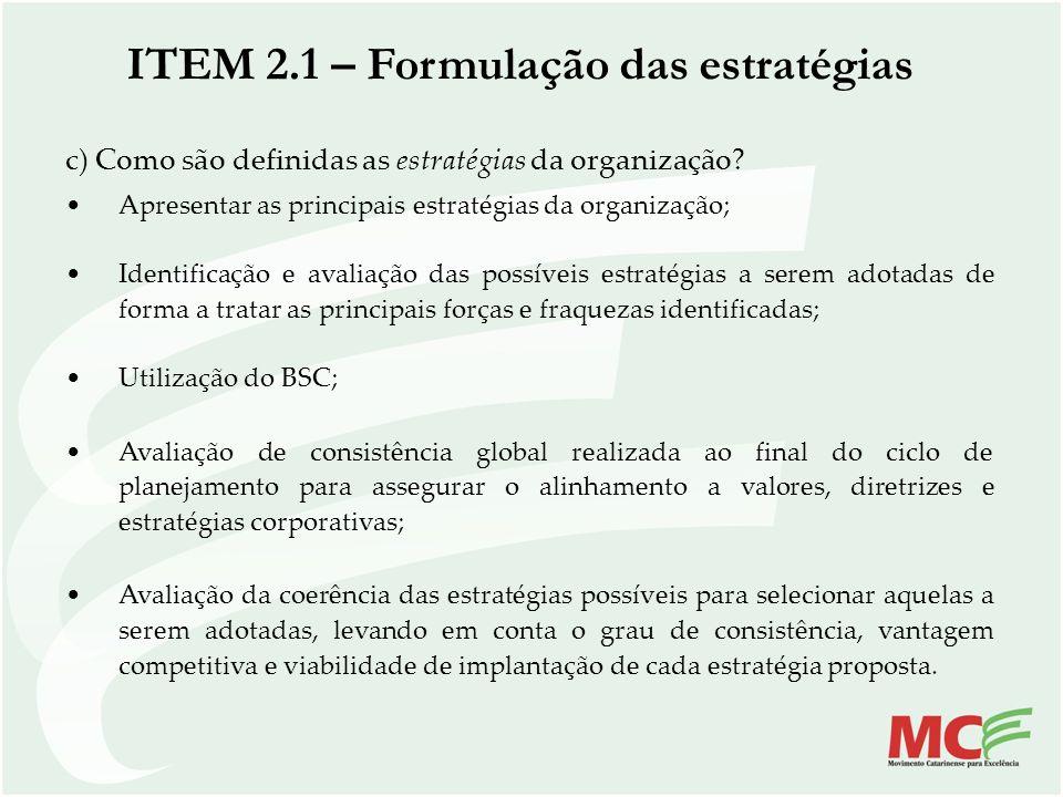 c) Como são definidas as estratégias da organização? Apresentar as principais estratégias da organização; Identificação e avaliação das possíveis estr