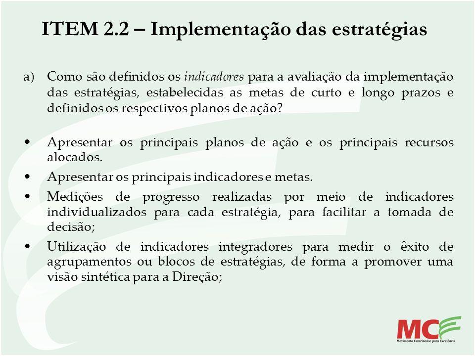 ITEM 2.2 – Implementação das estratégias a)Como são definidos os indicadores para a avaliação da implementação das estratégias, estabelecidas as metas