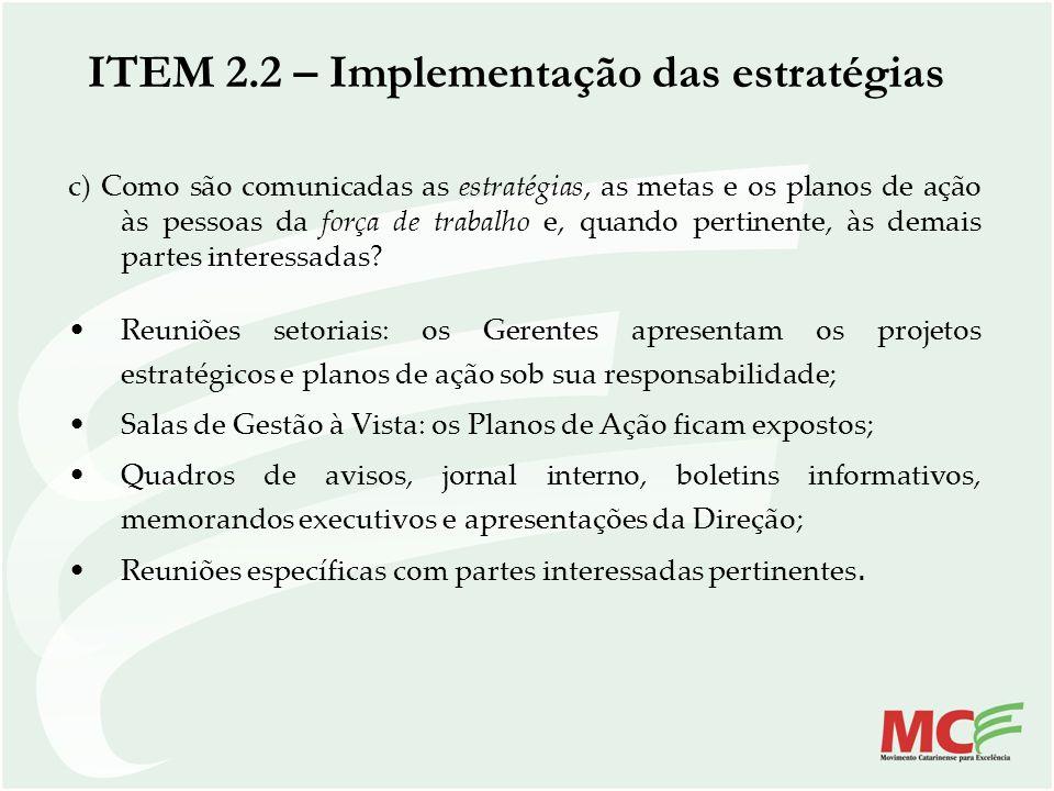 c) Como são comunicadas as estratégias, as metas e os planos de ação às pessoas da força de trabalho e, quando pertinente, às demais partes interessad