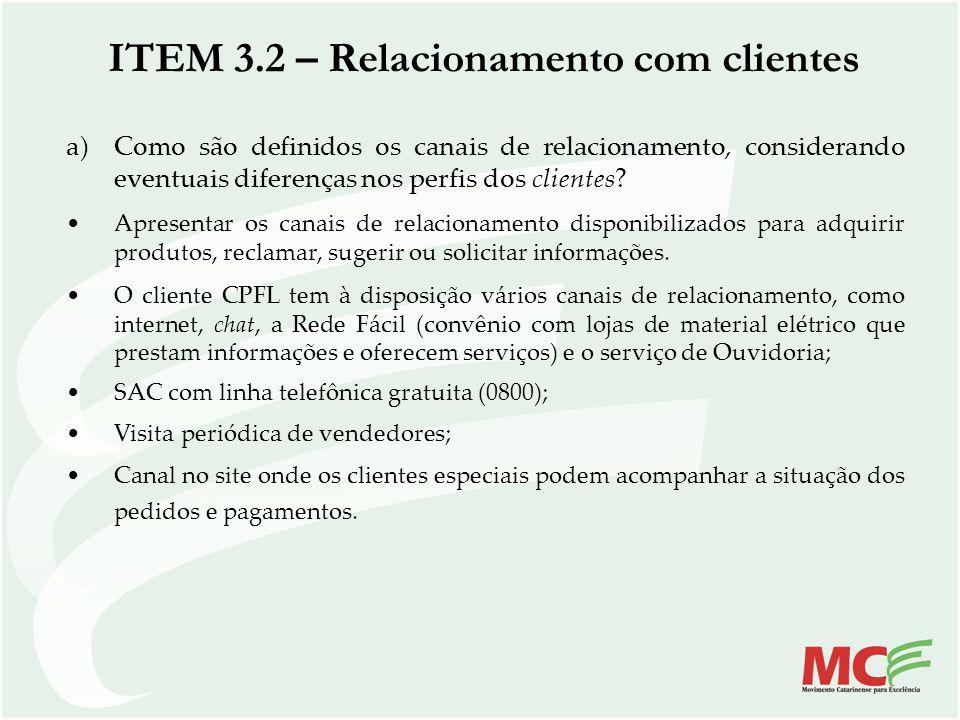ITEM 3.2 – Relacionamento com clientes a)Como são definidos os canais de relacionamento, considerando eventuais diferenças nos perfis dos clientes? Ap