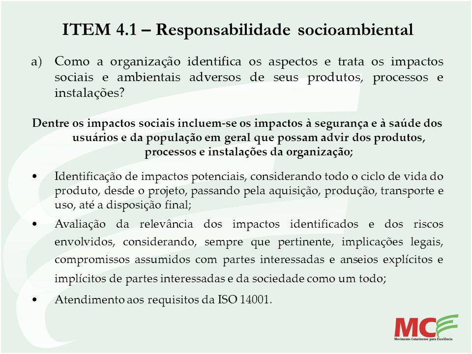 ITEM 4.1 – Responsabilidade socioambiental a)Como a organização identifica os aspectos e trata os impactos sociais e ambientais adversos de seus produ