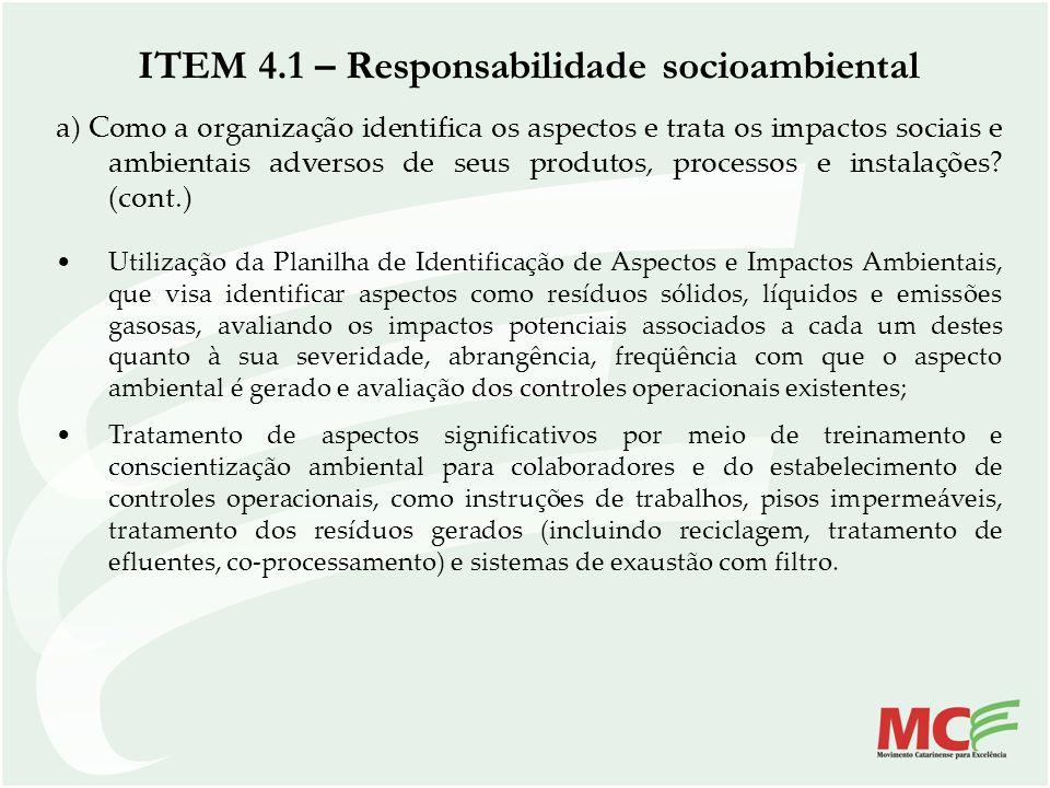 a) Como a organização identifica os aspectos e trata os impactos sociais e ambientais adversos de seus produtos, processos e instalações? (cont.) Util